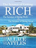 The Science of Getting Rich, The Science of Being Well, and The Science of Being Great
