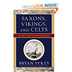 Saxons, Vikings, and Celts: The Genetic Roots of Britain and Ireland by Bryan Sykes