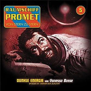Diener der Zukunft (Raumschiff Promet - Dunkle Energie 5, 1) Hörspiel
