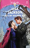 He's My Soldier Boy (Mavericks) (Silhouette Special Edition #866) (0373098669) by Lisa Jackson
