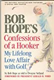 img - for Bob Hope's Confessions of a Hooker: My Lifelong Love Affair with Golf book / textbook / text book