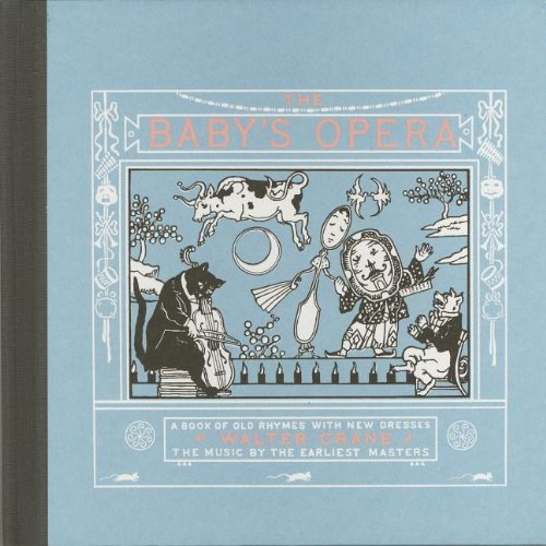 Baby'S Opera (Hc): A Book Of Old Rhymes With New Dresses (American Antiquarian Society)
