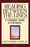 Image of Reading Between the Lines: A Christian Guide to Literature (Turning Point Christian Worldview Series)