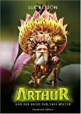 Arthur und der Krieg der zwei Welten - Luc Besson