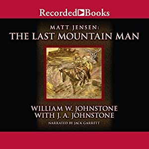 The Last Mountain Man | [William Johnstone]