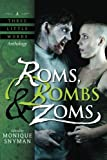 Roms, Bombs & Zoms (A Three Little Words Anthology) (Volume 2)