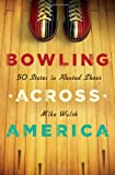 img - for Bowling Across America: 50 States in Rented Shoes book / textbook / text book