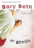 The Afterlife (0152052208) by Soto, Gary
