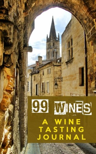 99 Wines: A Wine Tasting Journal: Siena, Italy Wine Tasting Journal / Diary / Notebook for Wine Lovers (SipSwirlSwallow 99 Wines Wine Tasting Journals) (Volume 2) by SipSwirlSwallow