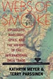 img - for Webs of Smoke: Smugglers, Warlords, Spies, and the History of the International Drug Trade (State & Society in East Asia) by Kathryn Meyer, Terry Parssinen (2002) Paperback book / textbook / text book