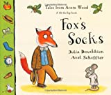 Julia Donaldson Tales From Acorn Wood: Fox's Socks: A lift-the-flap book