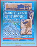 img - for Airpower Leadership on the Front Line: Lt Gen George H. Brett and Combat Command - World War II, Australia and Caribbean, Curtis LeMay, General MacArthur book / textbook / text book