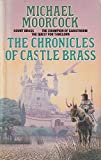 "The Chronicles of Castle Brass: ""Count Brass"", ""Quest for Tanelorn"", ""Champion of Garathorm"""