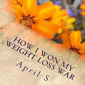 How I Won My Weight Loss War Audiobook