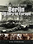 Berlin: Victory in Europe (Images of...