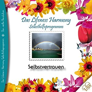 Selbstvertrauen (Lifeness Harmony) Hörbuch