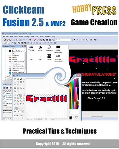 Clickteam Fusion 2.5 & MMF2 Game Creation Practical Tips & Techniques (Construct 2 Game Development compare prices)