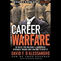 Career Warfare: 10 Rules for Building Your Successful Brand on the Business Battlefield Audiobook by David F. D'Alessandro Narrated by Grover Gardner