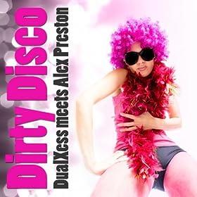 DualXess meets Alex Preston - Dirty Disco (Vienna Electronica Remix)