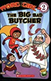 img - for WordGirl: The Big Bad Butcher (Level 2) book / textbook / text book
