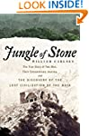 Jungle of Stone: The True Story of Tw...