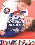ABCs of Brazilian Jiu Jitsu
