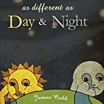 As Different as Day and Night | James Cobb