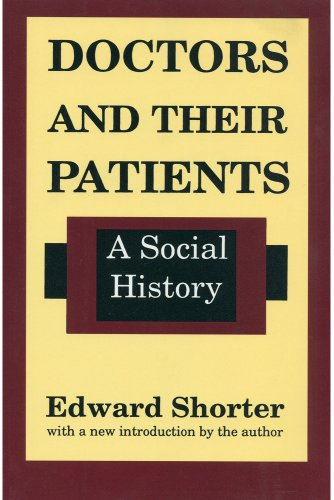 Doctors and Their Patients: A Social History (Studies in Social Philosophy & Policy)