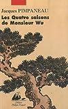 echange, troc Jacques Pimpaneau - Les quatre saisons de monsieur Wu