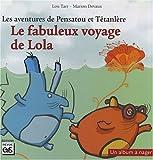 echange, troc Lou Tarr, Marion Devaux - Les aventures de Pensatou et Têtanlère : Le fabuleux voyage de Lola : Avec livret d'accompagnement