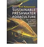 img - for [(Sustainable Freshwater Aquacultures: The Complete Guide from Backyard to Investor)] [Author: Nick Romanowski] published on (February, 2007) book / textbook / text book