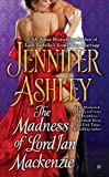 """The Madness of Lord Ian Mackenzie (Mackenzies Series)"" av Jennifer Ashley"