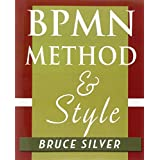 BPMN Method and Style: A levels-based methodology for BPM process modeling and improvement using BPMN 2.0by Bruce Silver