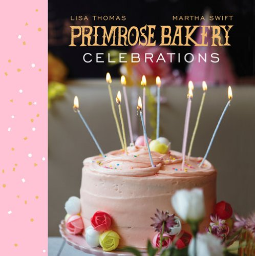 Primrose Bakery Celebrations by Lisa Thomas, Martha Swift