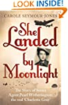 She Landed by Moonlight: The Story of...