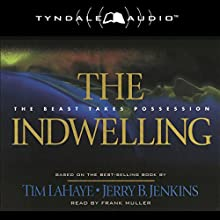 The Indwelling: The Beast Takes Possession (       ABRIDGED) by Tim LaHaye, Jerry B. Jenkins Narrated by Frank Muller