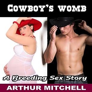 Cowboy's Womb: A Breeding Sex Story | [Arthur Mitchell]