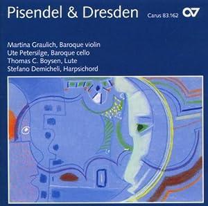Pisendel und Dresden - Virtuose Violinsonaten am Sächsischen Hof