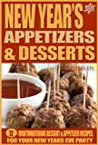 New Years Appetizers and Desserts - 32 Mouthwatering Dessert & Appetizer Recipes for Your New Years Eve Party