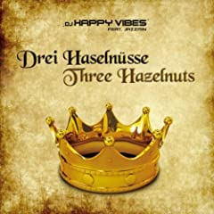 DJ Happy Vibes feat. Jazzmin - Drei Haseln�sse / Three Hazelnuts