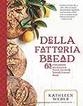 Della Fattoria Bread: 63 Foolproof Re...