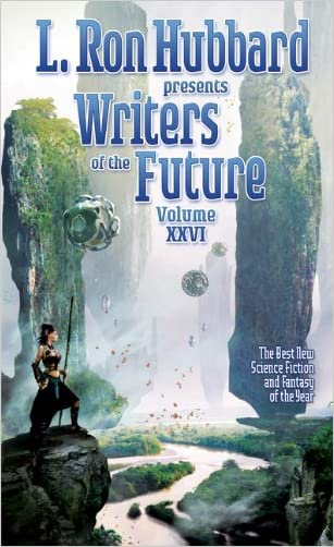Writers of the Future 26, Science Fiction Short Stories, Anthology of Worldwide Writing Contest (L. Ron Hubbard Presents Writers of the Future) written by Laurie Tom