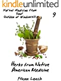 Herbs from Native American Medicine (Herbal Medicine from Your Garden or Windowsill Book 9)