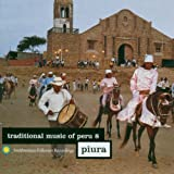 Traditional Music of Peru 8: Piura Various