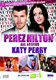Perez Hilton - All Access - Katy Perry - As Seen on ITV2 [DVD]