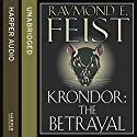 Krondor: The Betrayal: The Riftwar Legacy, Book 1 Audiobook by Raymond E. Feist Narrated by Peter Joyce