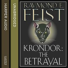 Krondor: The Betrayal: The Riftwar Legacy, Book 1 (       UNABRIDGED) by Raymond E. Feist Narrated by Peter Joyce