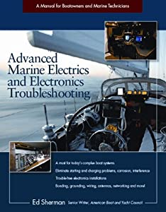 Advanced Marine Electrics and Electronics Troubleshooting: A Manual for Boatowners and Marine Technicians from International Marine/Ragged Mountain Press