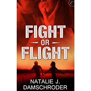 Fight or Flight | [Natalie J. Damschroder]