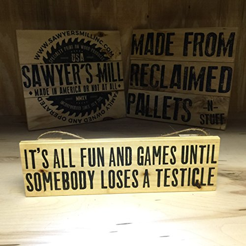 "It's All Fun & Games Until Somebody Loses a Testicle - 4""x12"" Reclaimed Pallet Wood Sign - Indoor & Outdoor Use"
